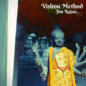 Jim Rajan - Vishnu Method